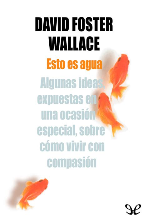 libro esto es agua libros de david foster wallace en pdf libros gratis