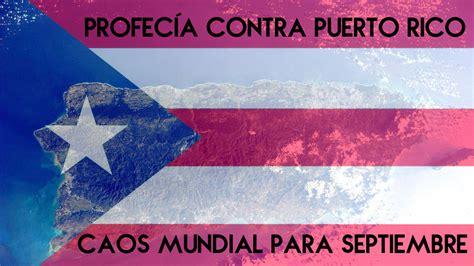 predicciones 2016 para puerto rico predicciones 2016 puerto rico profecia para pueetorico 2016 profeta advierte que puerto