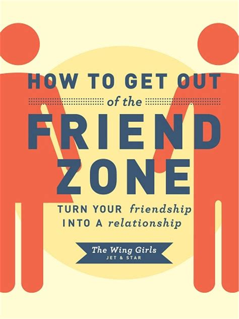 how to get out of the friendzone how to get out of the friend zone 187 free pdf magazines