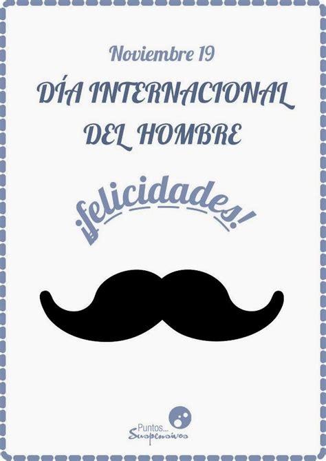 imagenes de feliz dia internacional del hombre feliz d 237 a internacional del hombre ideas originales