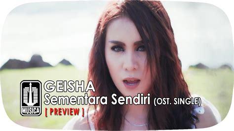 download mp3 geisha terpaksa aku sendiri geisha sementara sendiri ost single preview chords