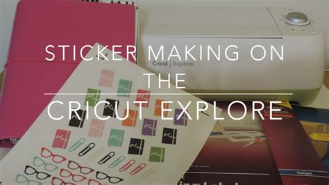 How To Make Stickers With Cricut Explore how i make planner stickers on my cricut explore doovi