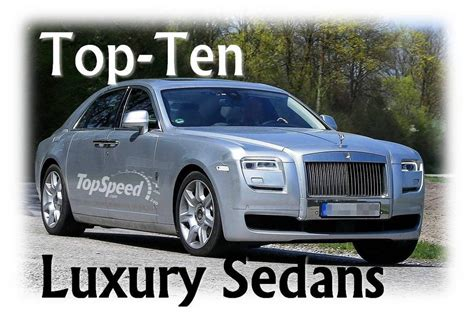 luxury when is the best top ten best luxury sedans picture 526379 car news