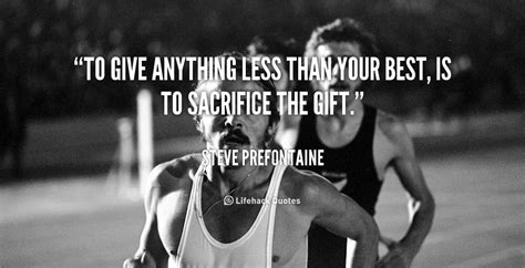 to give anything less than your best steve prefontaine