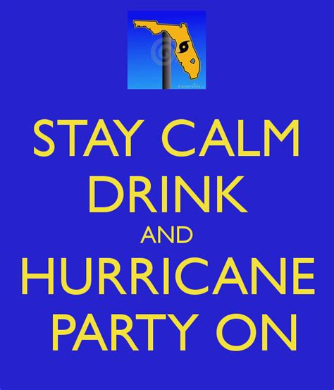 hurricane party stay calm drink and hurricane party on home sweet home