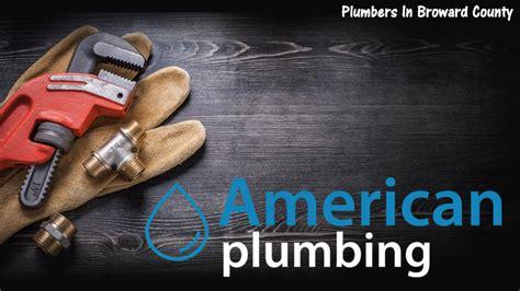 Plumbing In Florida by Plumbers In Broward County American Plumbing