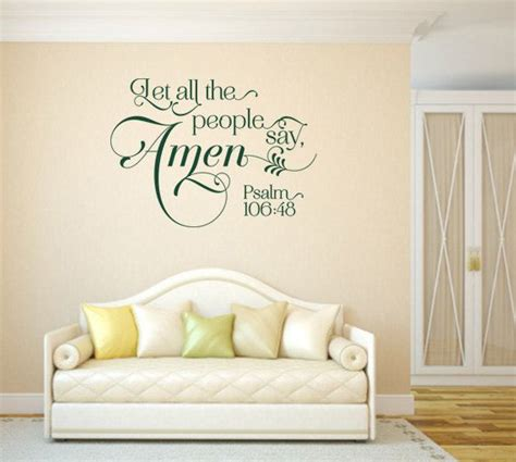 vinyl sayings for bedroom christian wall decal let all the people say amen code