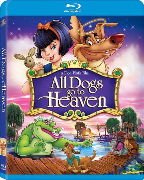 all dogs go to heaven all dogs go to heaven dvd release date