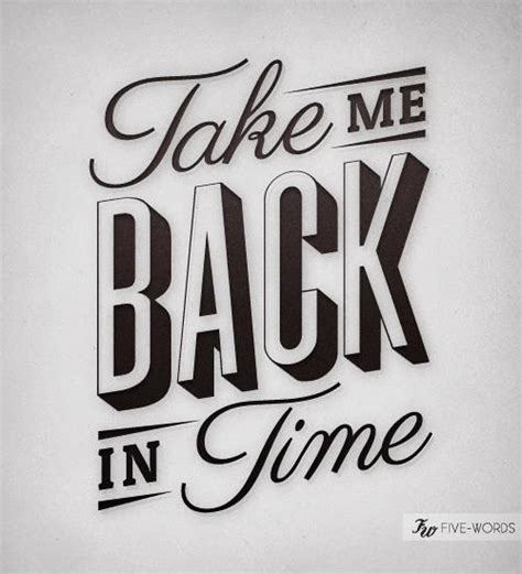 typography 1950s take me back quotes sayings quotesgram