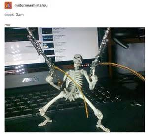 Skeleton Meme - me at 3 am the best meme for insomniacs smosh