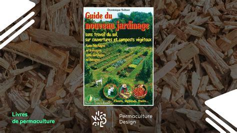 2907710273 guide du nouveau jardinage livre guide du nouveau jardinage sans travail du sol