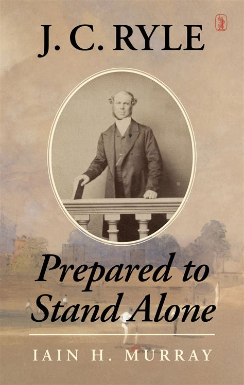 alone books books at a glance j c ryle prepared to stand alone by