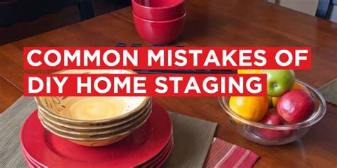 Common Mistakes To Avoid When Home Staging Description By Common Mistakes Of Diy Home Staging Home Post Usmc