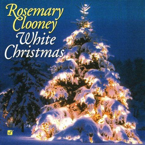 rosemary clooney songs from white christmas white christmas 1996 2003 rosemary clooney mp3 buy