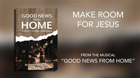 room  jesus lyric video good news  home