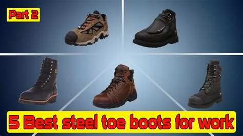 most comfortable steel toe boots for women 5 best steel toe boots most comfortable steel toe boots