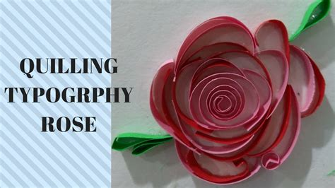 typography quilling tutorial how to make a quilling rose typography tutorial youtube