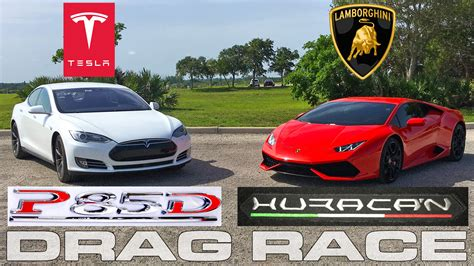 Car Race Vs Lamborghini Lamborghini Huracan Vs Tesla Model S P85d Ludicrous Drag