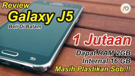 Harga Samsung J5 Di Batam review galaxy j5 dari batam cuma sejutaan masih
