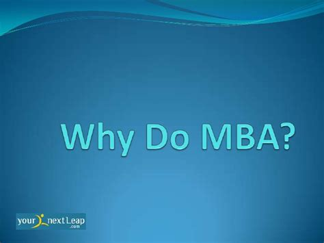 10 Reasons Why You Should Get An Mba by Why Do Mba