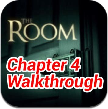 The Room Chapter 4 by The Room Chapter 4 Walkthrough
