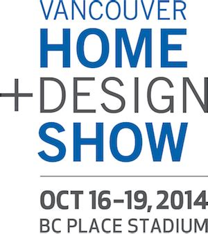 home and design show vancouver coupons win a vancouver home design show prize pack 187 vancouver