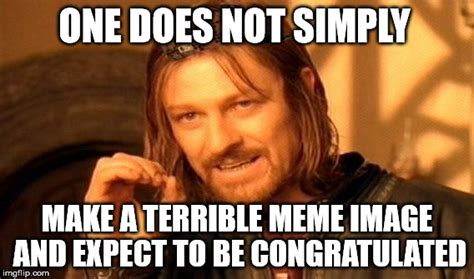 One Does Not Simply Meme Maker - one does not simply meme imgflip