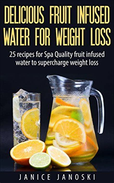 Detox Water Recipes For Weight Loss With Fruit by Delicious Fruit Infused Water For Weight Loss 25 Recipes