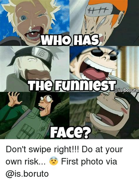 Boruto Memes - who has the funniest face don t swipe right do at your own risk first photo via meme on