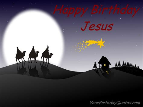 Happy Birthday Jesus Quotes Great Birthday Quotes Yourbirthdayquotes Com