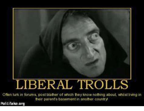 Lurking Meme - liberal trolls often lurk in forums post blather of which
