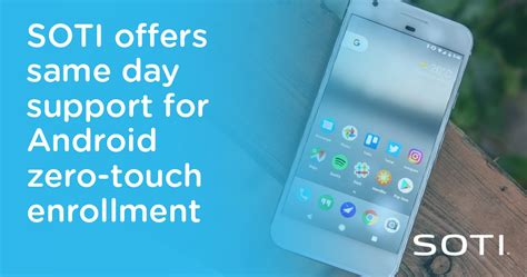 Android Zero Touch by Soti Offers Same Day Support For Android Zero Touch
