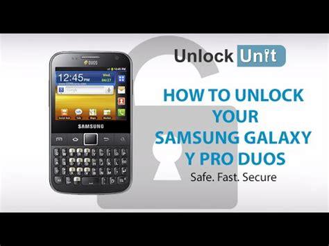 samsung y pro duos unlock samsung galaxy y pro duos how to unlock your samsung galaxy y pro duos