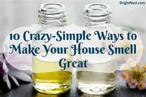how to make the bathroom smell good brightnest 10 crazy simple ways to make your house smell