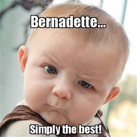 meme creator bernadette simply the best meme