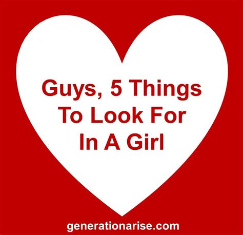 5 Things That Are For You by Guys Five Things To Look For In A