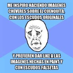 Imagenes Hechas Memes | meme okay guy me inspiro haciendo imagenes cheveres