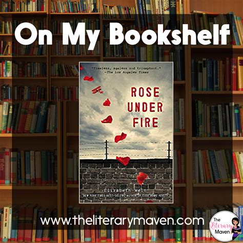 themes in rose under fire on my bookshelf rose under fire by elizabeth wein the