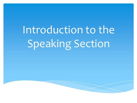 speaking section introduction to the speaking section