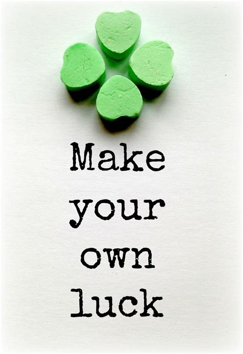 Make Your Luck make your own luck inspire