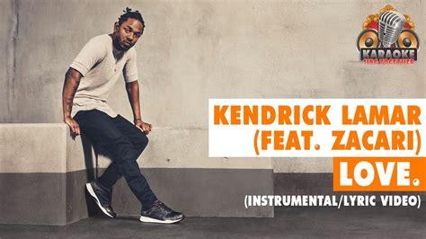 kendrick lamar love mp3 download kendrick lamar love feat zacari instrumental lyric