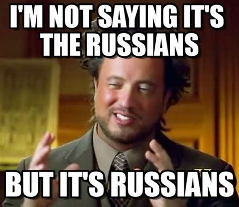 Russians Meme - did russia hack the 2016 us election quora