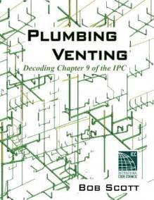 plumbing venting decoding chapter 9 of the ipc hardware