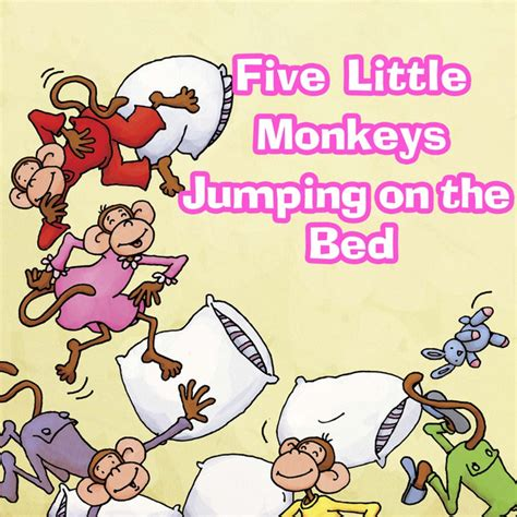 five little monkeys jumping on the bed song five little monkeys jumping on the bed chant a song by