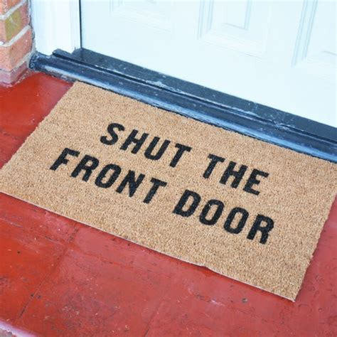 Shut The Front Door Meaning Shut The Front Door Doormat Housewarming Gifts
