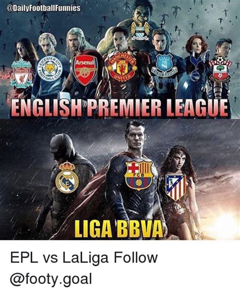 English Premier League Memes - to english premier league liga bbva epl vs laliga follow