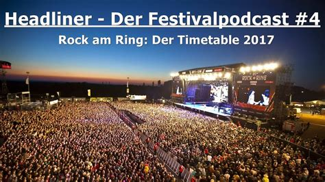rock am ring wann headliner der festivalpodcast 4 rock am ring der