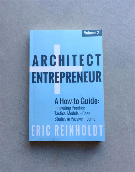 architect and entrepreneur a architect entrepreneur volume 2 how to stabilize your revenue streams with quot passive income