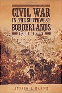 civil war in the southwest borderlands 1861â 1867 books usa southwest region travel access project