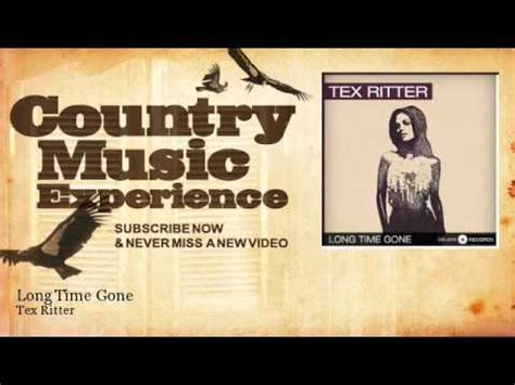 country music gone for good tex ritter long time gone country music experience
